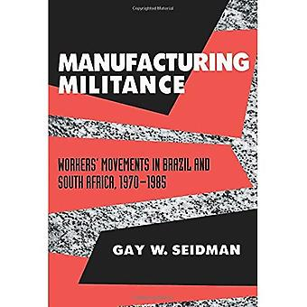 Manufacturing Militance: Workers' Movements in Brazil and South Africa, 1970-1985