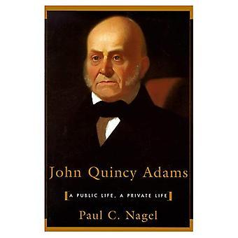 John Quincy Adams: życia publicznego, życia prywatnego