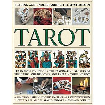 Reading and Understanding the Mysteries of the Tarot: Unlock the Secrets of the Cards and Discover Your Destiny.