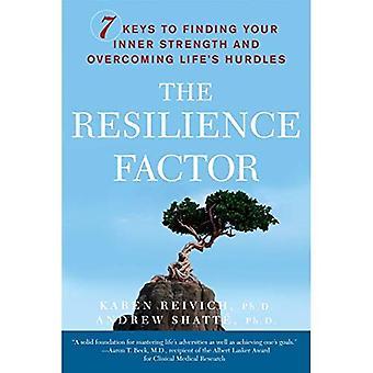 Le facteur de résilience: 7 clés pour trouver votre force intérieure et de surmonter les obstacles de la vie
