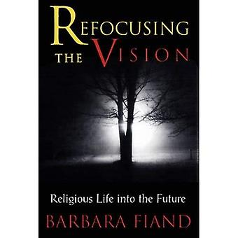 Refocusing the Vision: Religious Life into the Future
