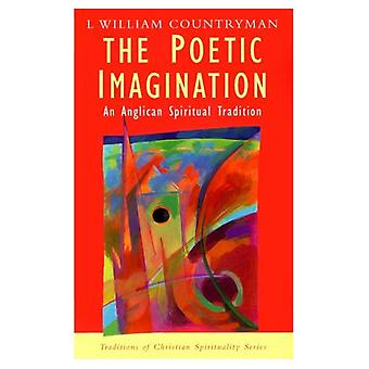 The Poetic Imagination: An Anglican Tradition (Traditions of Christian Spirituality) (Traditions of Christian Spirituality)
