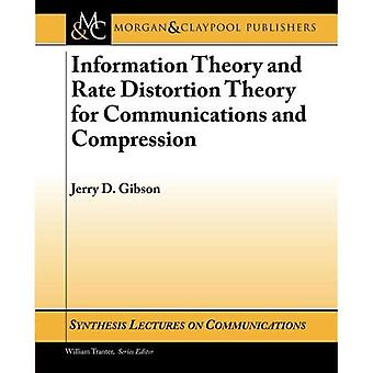 Information Theory and Rate Distortion Theory for Communications and Compression (Synthesis Lectures on Communications)