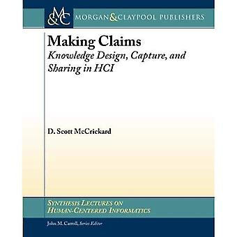 Making Claims: Knowledge Design, Capture, and Sharing in HCI (Synthesis Lectures on Human-Centered Informatics)