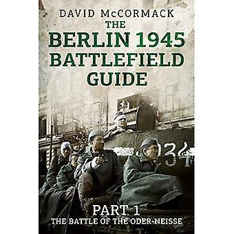 La Guida di Battlefield Berlin 1945: Parte 1 la battaglia del Oder-Neisse