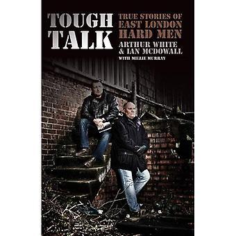 Tough Talk: Waargebeurde verhalen van East London harde mannen (Studies in Christian geschiedenis en gedachte)