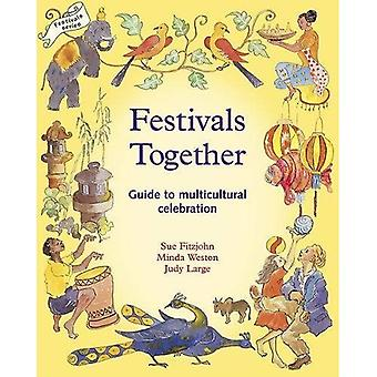 Festivals Together: A Guide to Multi-cultural Celebration (Lifeways)
