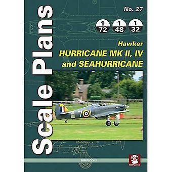 Scale Plans No. 27: Hawker Hurricane Mk II, IV and SeaHurricane