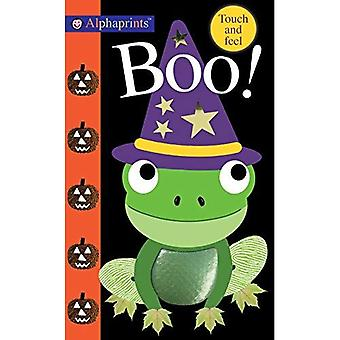 Alphaprints: Boo!: Touch and Feel (Alphaprints) [Board book]