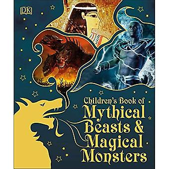 Children's Book of Mythical� Beasts and Magical Monsters