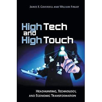 High Tech and High Touch: Headhunting, Technology, and� Economic Transformation