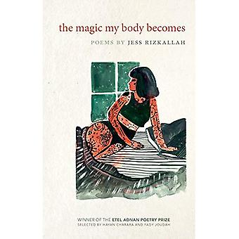 The Magic My Body Becomes:� Poems by (Etel Adnan Poetry Series)