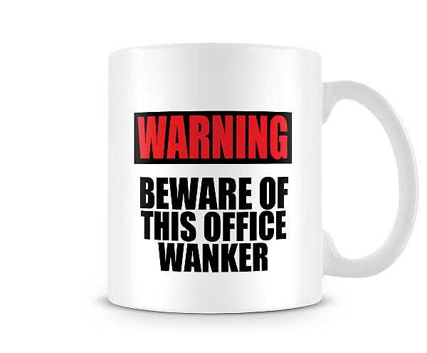 Beware Of This Office W**ker Mug