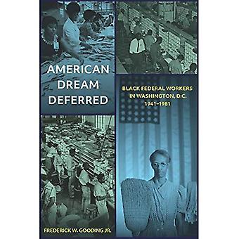 Amerikanska drömmen uppskjuten: Svart federala arbetstagare i Washington, D.C. 1941-1981