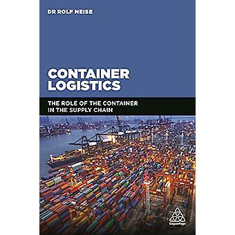 Container Logistics - The Role of the Container in the Supply Chain by