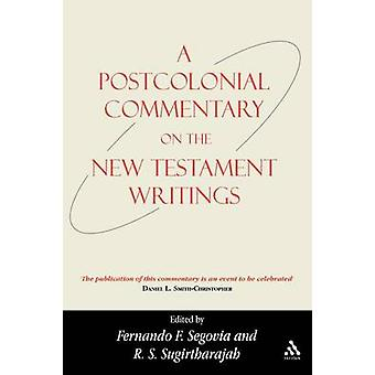 A Postcolonial Commentary on the New Testament Writings by Segovia & Fernando F.