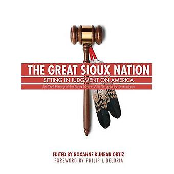 The Great Sioux Nation Sitting in Judgment on America by Ortiz & Roxanne