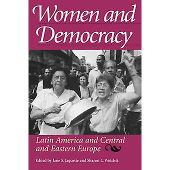 Mulheres e a democracia da América Latina e a Europa Central e Oriental por Jaquette & Jane S.