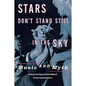 Stars Dont Stand Still in the Sky Music and Myth by Kelly & Karen