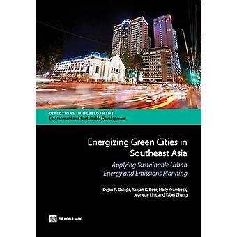 Energieke groene steden in Zuidoost-Azië toepassing van duurzame stedelijke energie en emissies Planning door Ostojic & Dejan R.