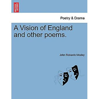 A Vision of England and other poems. by Mozley & John Rickards