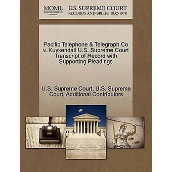 Pacific Telephone  Telegraph Co v. Kuykendall U.S. Supreme Court Transcript of Record with Supporting Pleadings by U.S. Supreme Court