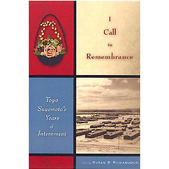 I Call to Remembrance Toyo Suyemotos Years of Internment by Suyemoto & Toyo