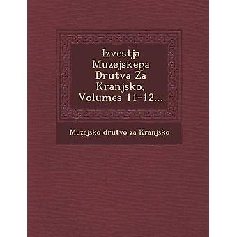 Izvestja Muzejskega Drutva Za Kranjsko Volumes 1112... by Muzejsko Drutvo Za Kranjsko