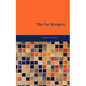 The Fur Bringers by Footner & Hulbert