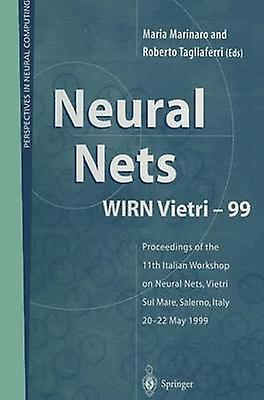 Neural Nets WIRN Vietri99  Proceedings of the 11th Italian Workshop on Neural Nets Vietri Sul Mare Salerno  2022 May 1999 by Marinaro & Maria