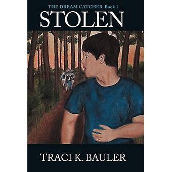 Volé le Dream Catcher livre 1 par Bauler & K. Traci