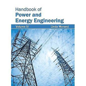 Manual de alimentación y energía ingeniería Volumen IV por Morand y Linda