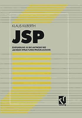 JSP  Einfhcourirg in die Methode des Jackson Structurouge Programming by Kilberth & Klaus