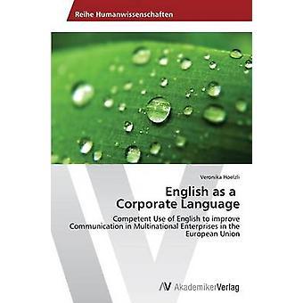 Engelska som Corporate språk av Hoelzli Veronika