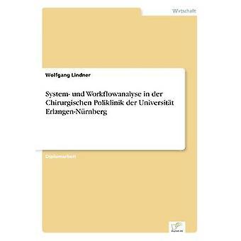 System Und Workflowanalyse in der Chirurgischen Poliklinik der Universitt ErlangenNrnberg von & Wolfgang Lindner