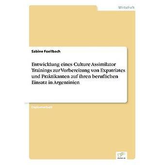 Entwicklung eines Culture assimilateur formations zur Vorbereitung von expatriés und Praktikanten auf ihren beruflichen Einsatz in Argentinien par Foellbach & Sabine