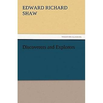 Discoverers and Explorers by Shaw & Edward R.