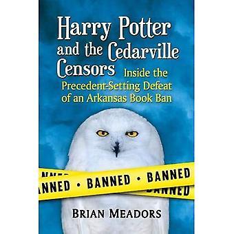 Harry Potter en de censoren Cedarville: binnen de nederlaag Precedent-Setting van een boek-verbod van Arkansas