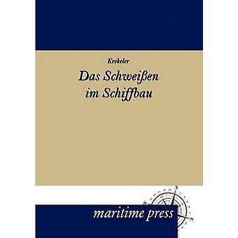 Das Schweissen im Schiffbau by Krekeler & K.