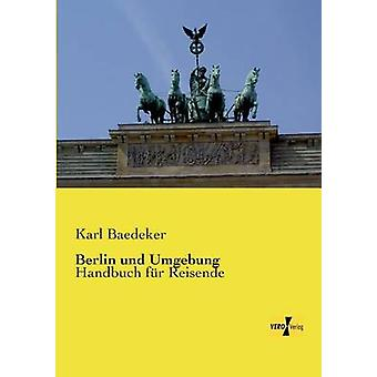 Berlin und Umgebung von Baedeker & Karl