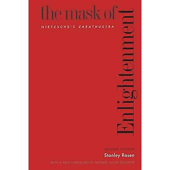 The Mask of Enlightenment - Nietzsche's Zarathustra (2nd Revised editi