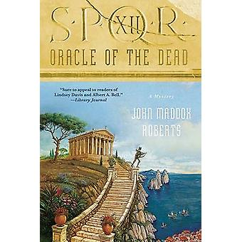 Oracle of the Dead by John Maddox Roberts - 9780312538958 Book