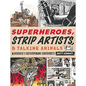 Superheroes - Strip Artists & Talking Animals - Minnesota's Contempora