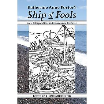 Katherine Anne Porter's Ship of Fools - New Interpretations and Transa