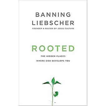 Rooted by Banning Liebscher - 9781601428400 Book