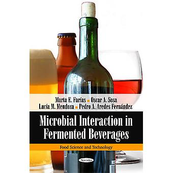 Microbial Interaction in Fermented Beverages by Marta E. Farias - Osc