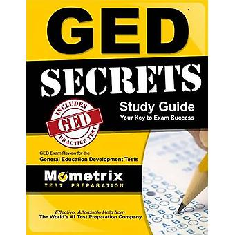 GED Secrets Study Guide - GED Exam Review for the General Educational
