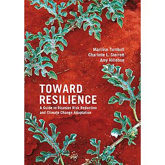 Toward Resilience - A Guide to Disaster Risk Reduction and Climate Cha