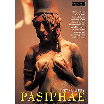 Pasiphae by Peter Huby - 9781899235872 Book