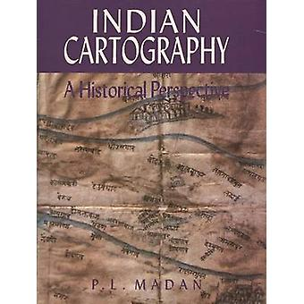 Indian Cartography - A Historical Perspective by P. L. Madan - 9788173